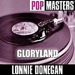 Lonnie Donegan Pop Masters: Gloryland