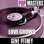 Gene Pitney Pop Masters: Love Grows