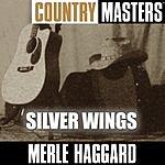 Merle Haggard Country Masters: Silver Wings