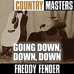 Freddy Fender Country Masters: Going Down Down Down