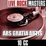 10cc Live Rock Masters: Ars Gratia Artis