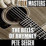 Pete Seeger Folk Masters: The Bells Of Rhymney