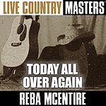 Reba McEntire Live Country Masters: Today All Over Again