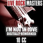 10cc Live Rock Masters: I'm Not In Love (Remastered)