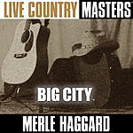 Merle Haggard Live Country Masters: Big City