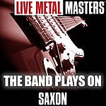 Saxon Live Metal Masters: The Band Plays On