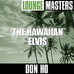 Don Ho Lounge Masters: The Hawaiian Elvis