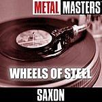 Saxon Metal Masters: Wheels Of Steel