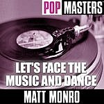 Matt Monro Pop Masters: Let's Face The Music And Dance