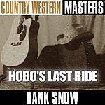 Hank Snow Country Western Masters: Hobo's Last Ride