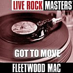 Fleetwood Mac Live Rock Masters: Got To Move