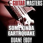 Duane Eddy Guitar Masters: Some Kinda Earthquake