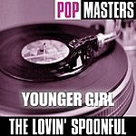 The Lovin' Spoonful Pop Masters: Younger Girl