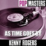 Kenny Rogers Pop Masters: As Time Goes By