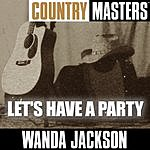 Wanda Jackson Country Masters: Let's Have A Party