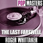 Roger Whittaker Pop Masters Live: The Last Farewell