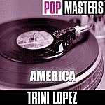 Trini Lopez Pop Masters: America