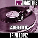 Trini Lopez Pop Masters: Angelito