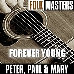 Peter, Paul & Mary Folk Masters: Forever Young