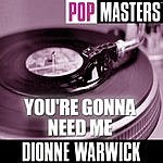 Dionne Warwick Pop Masters: You're Gonna Need Me