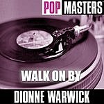 Dionne Warwick Pop Masters: Walk On By (Reworked Versions)