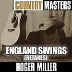 Roger Miller Country Masters: England Swings (Retakes)