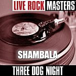 Three Dog Night Live Rock Masters: Shambala