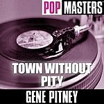 Gene Pitney Pop Masters: Town Without Pity