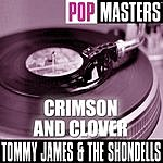Tommy James & The Shondells Pop Masters: Crimson And Clover (3-Track Maxi-Single)