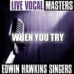 The Edwin Hawkins Singers Live Vocal: When You Try
