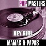 The Mamas & The Papas Pop Masters: Hey Girl
