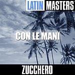 Zucchero Latin Masters: Con Le Mani