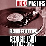 Georgie Fame & The Blue Flames Rock Masters: Barefootin'