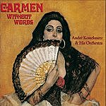 André Kostelanetz Carmen Without Words