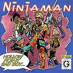Ninjaman Hollow Point Bad Boy