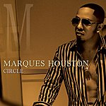 Marques Houston Circle (Single)