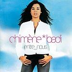 Chimène Badi Entre Nous (With Bonus Track)