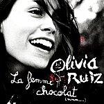 Olivia Ruiz La Femme Chocolat (Mmm...)