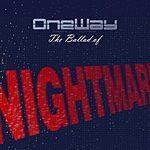 One Way The Ballad Of Nightmare (Single)
