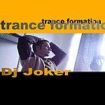 DJ The Joker Trance Formation (6-Track Single)