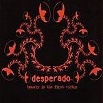 Desperado Beauty Is the First Victim