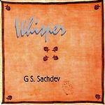 G.S. Sachdev Whisper