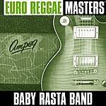 Baby Rasta Band Euro Reggae Masters: Baby Rasta Band