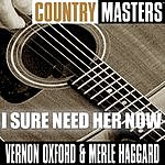 Vernon Oxford Country Masters: I Sure Need Her Now