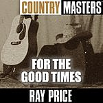 Ray Price Country Masters: For The Good Times