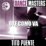 Tito Puente Dance Masters: Oye Como Va