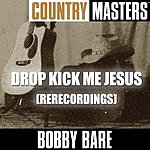 Bobby Bare Country Masters: Drop Kick Me Jesus