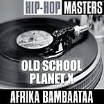 Afrika Bambaataa Hip-Hop Masters: Old School Planet X