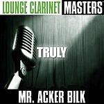 Acker Bilk Lounge Clarinet Masters: Truly