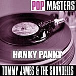Tommy James & The Shondells Pop Masters: Hanky Panky